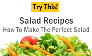 Salad Recipes: How To Make The Perfect Salad
