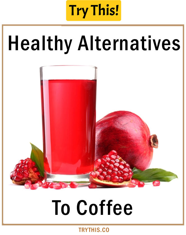 Healthy Alternatives To Coffee