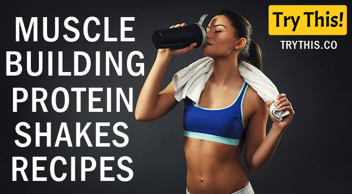 Muscle Building Protein Shakes Recipes