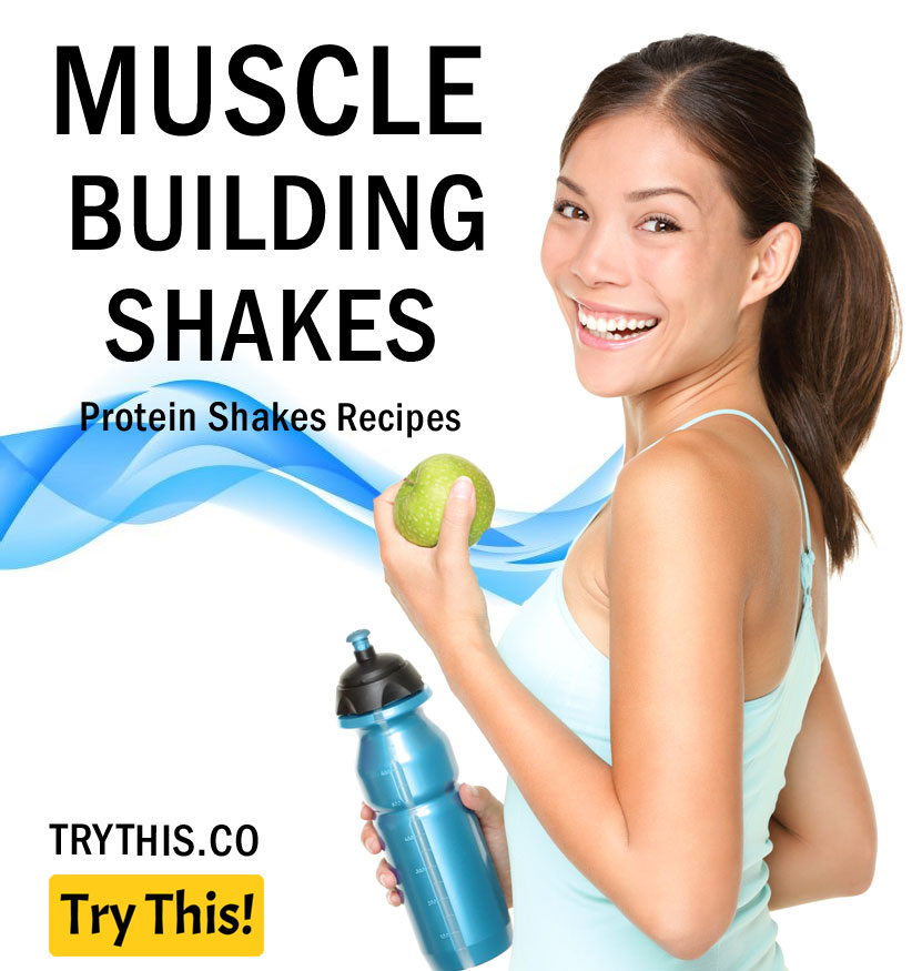 Muscle Building Protein Shake Recipes
