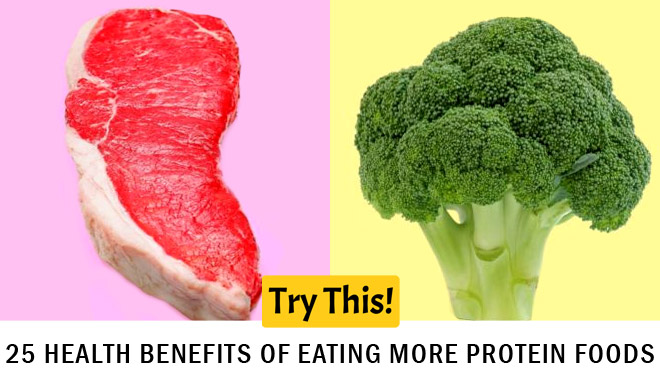 25 Health Benefits of Eating More Protein Foods