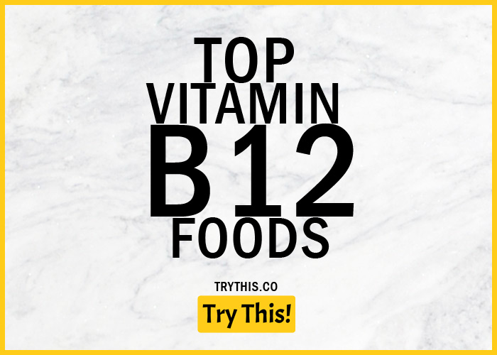 Top 10 Vitamin B12 Foods You Have to Try Before Supplements