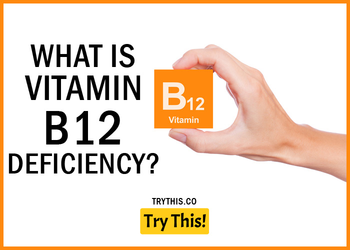 What is Vitamin B12 Deficiency?