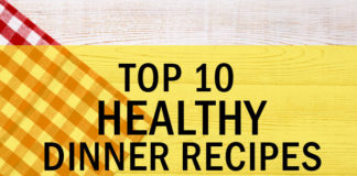 Top 10 Healthy Dinner Recipes