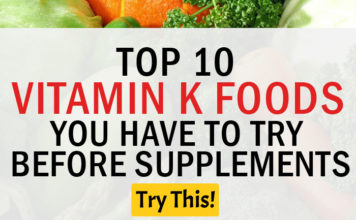 Vitamin K Deficiency? Top 10 Vitamin K Foods You Have to Try Before Supplements