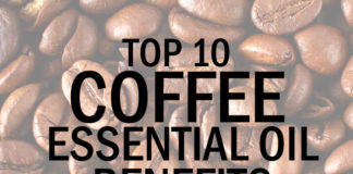 Top 10 Coffee Essential Oil Benefits