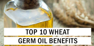 Top 10 Wheat Germ Oil Benefits