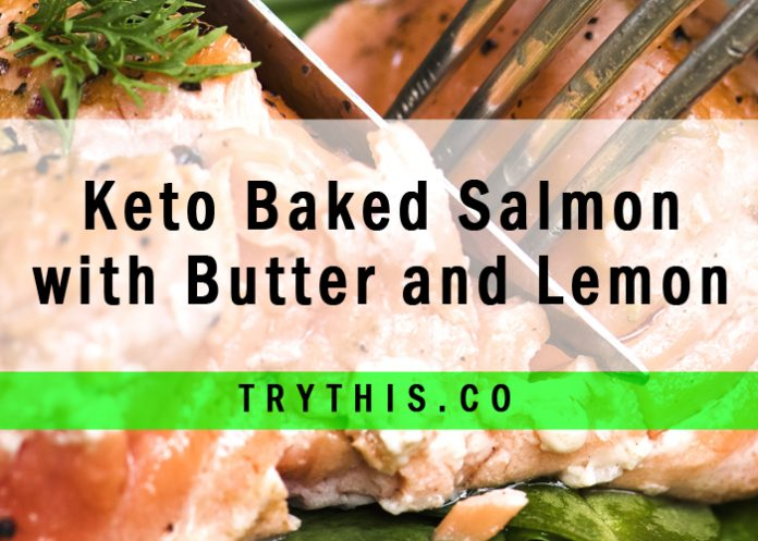 Keto Baked Salmon with Butter and Lemon